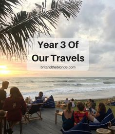Year 3 Of Our Travel