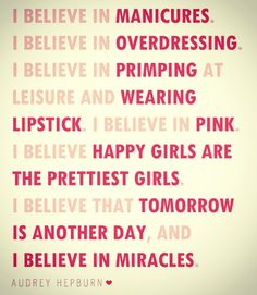 little girls, being a girl, audrey hepburn, inspir, baby girls, fashion quotes, motto, girly girls, new quotes