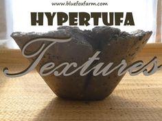 Hypertufa Textures - use whatever you have to make rustic patterns