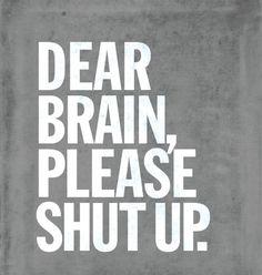 Forever thinking. -.- UGH.