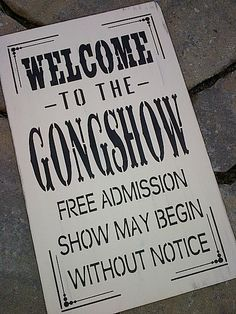 Wooden sign Welcome to the GONGSHOW by dressingroom5 on Etsy, $30.00