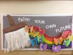 Paint Your Own Future Bulletin Board Idea