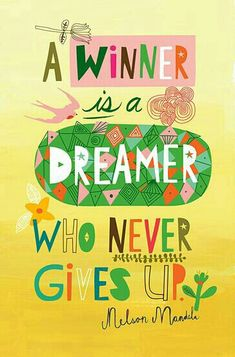 Be a winner. Don't give up on yourself.