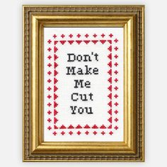 Don't Make Me Cross-Stitch Kit now featured on Fab. Subversive Cross Stitch.. I suddenly want to cross stitch again