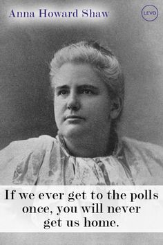 Anna Howard Shaw | Suffragettes Who Wouldn't Quit http://www.levo.com/articles/news/womens-history-month-suffragettes?utm_content=buffere75c1&utm_medium=social&utm_source=twitter.com&utm_campaign=buffer