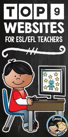 Top 9 Websites for ESL/EFL Teachers (recommendations for teachers by teachers on iTeach Bilinguals)