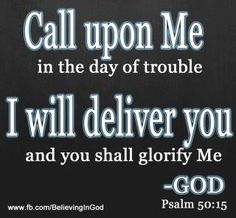Call upon me in the day of trouble....Lord I am callling out like a 2 year old child some days...Thanks for your patience and enduring deliverance.