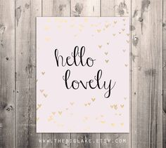hello lovely - faux gold foil art print - pink - gold - typography - art for bedroom, nursery, office, home 5x7 $10.00