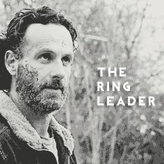 TWD // Rick Grimes, the Ring Leader
