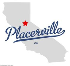 Placerville, CA. My hometown.