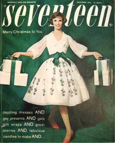 Loved the dresses from SEVENTEEN Magazines of the 40s/50s/60s.  Here's