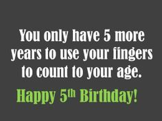 Funny 5th Birthday Message