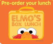 New in 2013! Elmo's Box Lunch program offers a variety of adult and child boxed lunches which are ordered on-line, in advance and picked up in Elmo's Eatery on the day of your visit.