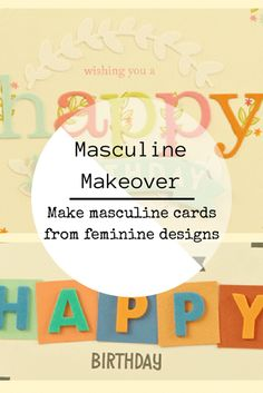 Masculine Makeover - Make masculine cards from feminine designs