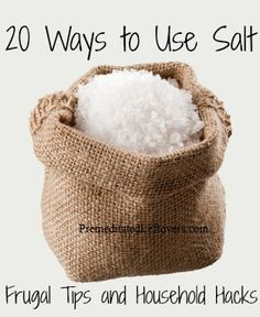 20 Ways to use salt - frugal tips and household hacks