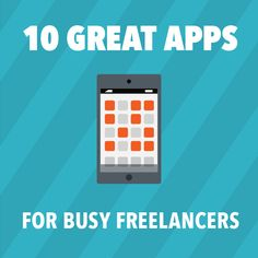 10 Great Apps for Busy Freelancers: Accounting, Contracts, etc.