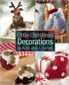 Book Review: Little Christmas Decorations to #Knit and #Crochet