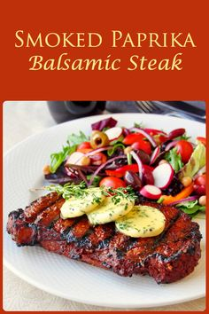 Smoked Paprika Balsamic Steak - an amazingly flavorful simple marinade plus melting garlic herb butter make this a truly indulgent steak for your summertime celebrations like 4th of July or Labor Day.