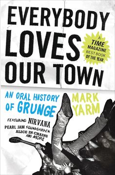 WIN a signed copy! Repin this image using the hashtag #Grungebook to enter to win a copy of Everybody Loves Our Town: An Oral History of Grunge signed by the author, Mark Yarm. Rules: http://bit.ly/IVpODK
