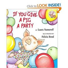 If You Give a Pig a Party: Laura Numeroff, Felicia Bond: 9780060283261: Amazon.com: Books
