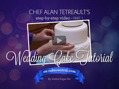 How to make your own wedding cake by Chef Alan Tetreault of Global Sugar Art - Part 1 Tutorial on Cake Central