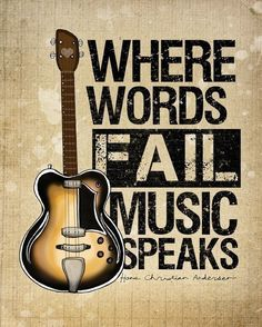 Where words fail music speaks.