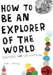 How to be an explorer of the world; Keri Smith