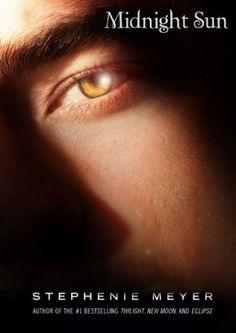 Midnight Sun by Stephenie Meyer. Edwards POV when he first meets Bella.