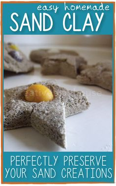 Sand Clay- home made sensory clay that hardens to preserve your beautiful creations