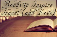 Books to Inspire Travel (and Love)