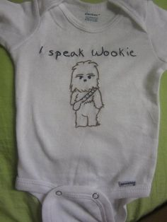 I speak Wookie baby onsie FREE SHIPPING by SealedWithAStitch2, $17.00  Soo cute!