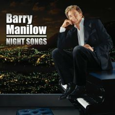 Night Songs/Barry Manilow  http://encore.greenvillelibrary.org/iii/encore/record/C__Rb1371780