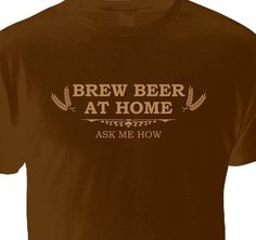 Brew Beer at Home Tee