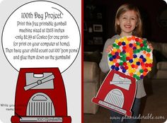 100th Day Gumball Machine {free Printable}...glue on pompoms or colored dot stickers, or use dot paints... wish I would of found this template last year when we did this!