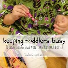 keeping toddlers busy - creative ways to keep toddlers busy and not making huge messes!