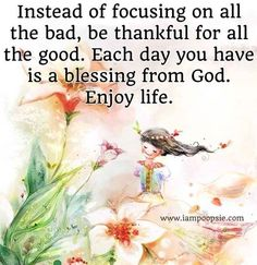 This is so true...I am so excited each day I wake up-always have been & would be excited to be home with Jesus-yet for now until He calls me home to be with him-every morning when I wake up I'm excited to glorify & serve him by helping someone else! That is how you enjoy life...