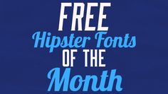 Free Hipster Fonts of the Month #5...I love this series of posts! #graphics #fonts #hipster #blogging