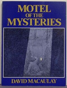 Motel of the Mysteries by David Macaulay