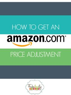 I know I will use this! How to get an amazon.com price adjustment!
