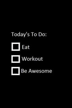 today's to do list: