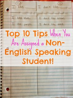 Deb's Top 10 Tips When You Are Assigned a Non-English Speaking Student! - Hey ESOL teachers: send this to the classroom teachers!