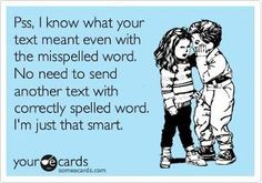 * lol I so correct it every time!!!!!