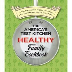 $18.74 The America's Test Kitchen HEALTHY Family Cookbook
