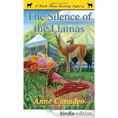 The Silence of the Llamas (Black Sheep Knitting Mysteries) by Anne Canadeo - love this series.