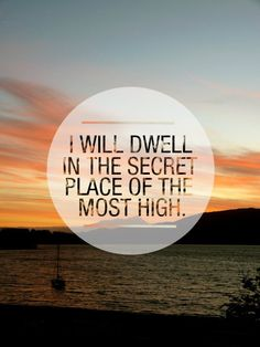 HE WHO dwells in the secret place of the Most High shall remain stable and fixed under the shadow of the Almighty [Whose power no foe can withstand]. (Psalm 91:1 AMP)