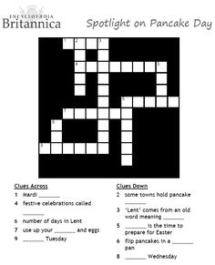 Pancake Day Crossword - Use this puzzle activity from the Encyclopaedia Britannica to learn about Pancake Day.