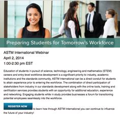 Education of students in pursuit of #STEM careers and entry-level workforce development is a significant priority to industry, academic institutions and the standards community. Join us for a free webinar April 2, 2014.