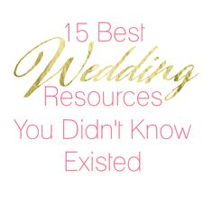 15 Best Wedding Resources You Didn't Know Existed