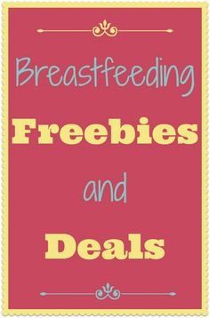 If you're breastfeeding or planning to in the future, you'll want to check out these great freebies and deals for nursing mothers.