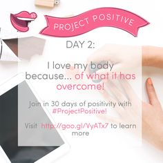 It's DAY 2 of the #ProjectPositive challenge, and today is all about loving your body and all the amazing things you can do! I love my body because despite putting it through hell and back, it has allowed me to bounce back and be healthier, happier and stronger than ever. I've come to love everything about it, even the flaws that once drove me to a dark place.   Get involved with the #ProjectPositive 30 day social media challenge - visit http://goo.gl/VyATx7 to see all the prompts! xx